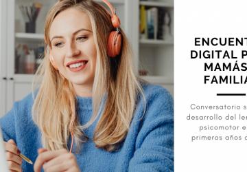 Nuevos encuentros digitales para Mamás y Familias