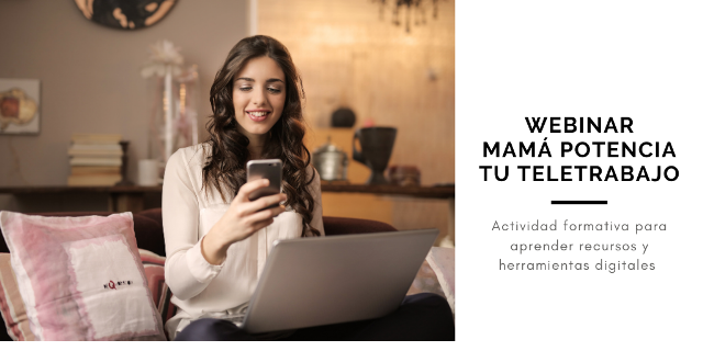 Webinar: Mamá potencia tu Teletrabajo